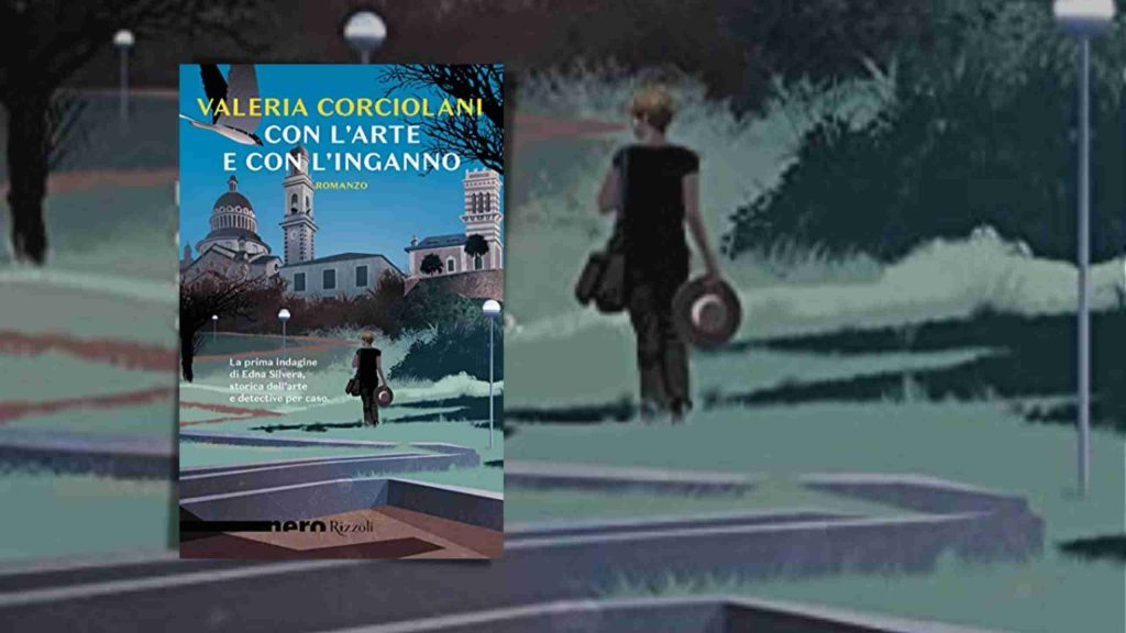 Con l'arte e con l'inganno di Valeria Corciolani